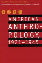 American Anthropology, 1921-1945 : Papers from the