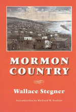 Mormon Country : Living and Writing in the West - Wallace Stegner