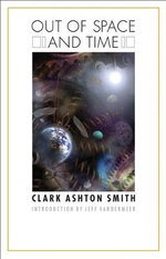 Out of Space and Time - Clark Ashton Smith
