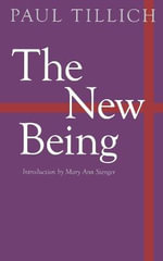 The New Being : Testimonies and Sermons of Black Women in Ministry - Paul Tillich