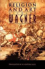 Religion and Art - Richard Wagner