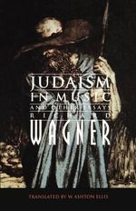 Judaism in Music and Other Essays - Richard Wagner
