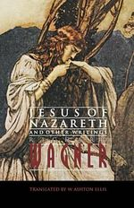 Jesus of Nazareth and Other Writings - Richard Wagner