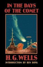 In the Days of the Comet : Penguin Essentials - H. G. Wells