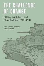 The Challenge of Change : Military Institutions and New Realities, 1918-1941