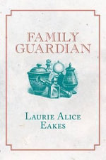 Family Guardian - Laurie Alice Eakes