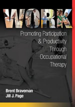 Work : Promoting Participation & Productivity Through Occupational Therapy - Braveman