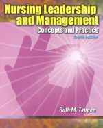Nursing Leadership and Management : Concepts and Practice - Ruth M. Tappen