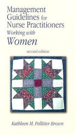 Management Guidelines for Nurse Practitioners Working with      Women, 2nd ed - Kathleen M. Pelletier-Brown
