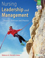 Nursing Leadership and Management : Theories, Processes and Practice - Rebecca Patronis Jones