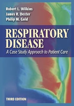 Respiratory Disease : A Case Study Approach to Patient Care - Robert L. Wilkins