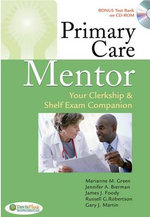 Primary Care Mentor : Your Clerkship and Shelf Exam Companion - Marianne M. Green