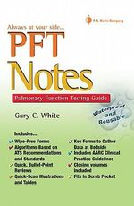 Pft Notes : Pulmonary Function Testing Pocket Guide - White, Jerry