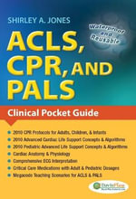 ACLS, CPR, and PALS : Clinical Pocket Guide - Shirley A Jones