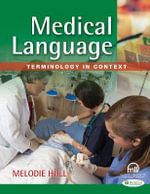 Medical Language : Terminology in Context - Melodie Hull