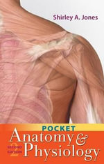 Pocket Anatomy and Physiology - Shirley A. Jones