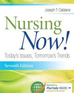 Nursing Now! : Today's Issues, Tomorrows Trends - Joseph T Catalano