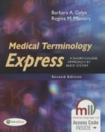 Medical Terminology Express : A Short-Course Approach by Body System - Barbara A Gylys