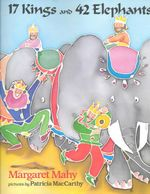 17 Kings and 42 Elephants - Margaret Mahy