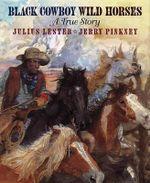 Black Cowboy, Wild Horses - Julius Lester