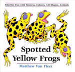 Spotted Yellow Frogs : Fold-Out Fun with Patterns, Colors, 3-D Shapes, Animals - Matthew Van Fleet