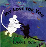 My Love for You - Susan L. Roth