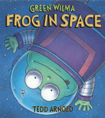 Green Wilma, Frog in Space - Tedd Arnold
