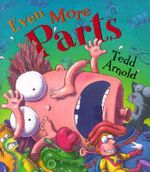 Even More Parts : Idioms from Head to Toe - Tedd Arnold