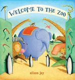 Welcome to the Zoo - Alison Jay