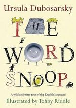 The Word Snoop - Ursula Dubosarsky