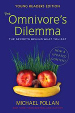Omnivores Dilemma : The Secrets Behind What You Eat - Michael Pollan