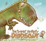 The Super Hungry Dinosaur - Martin Waddell