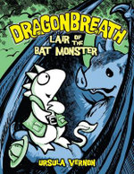 Lair of the Bat Monster : Dragonbreath Series : Book 4 - Ursula Vernon