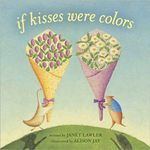 If Kisses Were Colors - Janet Lawler