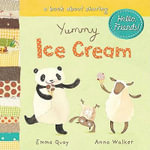 Yummy Ice Cream : A Book about Sharing - Emma Quay