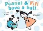 Peanut and Fifi Have a Ball - Randall De Saeve