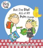 But I've Used All of My Pocket Change - Lauren Child