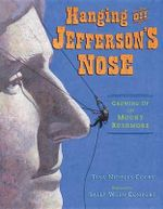 Hanging Off Jefferson's Nose : Growing Up on Mount Rushmore - Tina Nichols Coury
