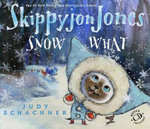 Skippyjon Jones Snow What - Judith Byron Schachner