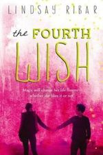 The Fourth Wish : The Art of Wishing: Book 2 - Lindsay Ribar