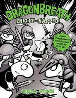 Knight-Napped! : Dragonbreath Series: Book 10 - Ursula Vernon