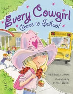 Every Cowgirl Goes to School : Class Trip - Rebecca Janni