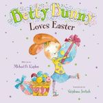 Betty Bunny Loves Easter : Betty Bunny - Michael B Kaplan