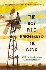 The Boy Who Harnessed the Wind : Young Readers Edition - Bryan Mealer