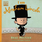 I Am Abraham Lincoln - Brad Meltzer