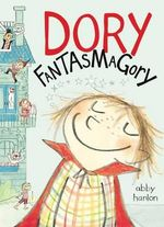 Dory Fantasmagory : Fantasmagory - Abby Hanlon