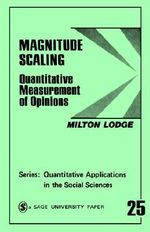 Magnitude Scaling : Quantitative Measurement of Opinions - Milton Lodge