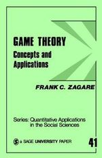 Game Theory : Concepts and Applications - Frank C. Zagare