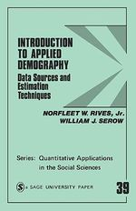 Introduction to Applied Demography : Data Sources and Estimation Techniques - Norfleet W. Rives