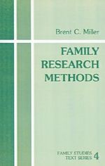 Family Research Methods - Brent C. Miller